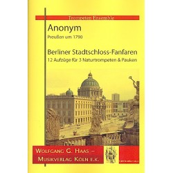 Anonymus: Berliner Stadtschloss-Fanfaren : f├╝r 3 Naturtrompeten und Pauken Partitur und Stimmen