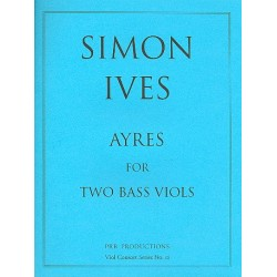 Ives, Simon: 9 Ayres : for 2 bass viols 2 scores