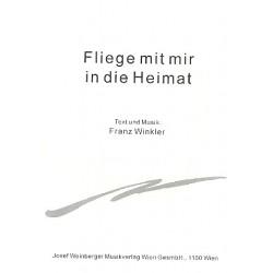 Winkler, Franz: Fliege mit mir in die Heimat : f├╝r Gesang und Klavier