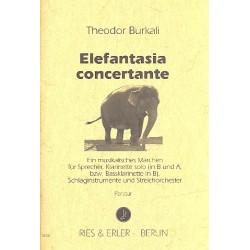 Burkali, Theodor: Elefantasia concertante für Sprecher, Klarinette, Schlaginstrumente und Streichorchester Partitur