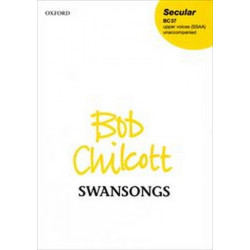 Chilcott, Bob: Swansongs for female chorus (children's chorus) a cappella score