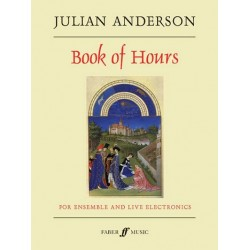 Anderson, Julian: Book of Hours : for ensemble and live electronics full score