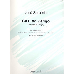 Serebrier, Jos├®: Casi un tango : for engl horn (flute/oboe/clarinet/bassoon/french horn /trumpet) and string orchestra, score