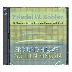Böhler, Friedel W.,: Erd und Himmel sollen singen 17 Partiten Band 1 CD