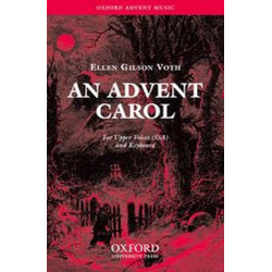 Gilson Voth, Ellen: An Advent Carol : for female chorus and keyboard score