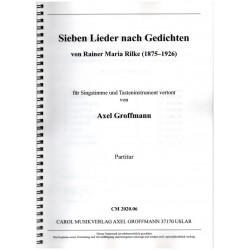 Sieben Lieder nach Texten von Rainer Maria Rilke Sololieder für Singstimme und Tasteninstrument Partitur