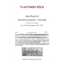Playford, John: The Bonny Broome und Pall Mall aus The Dancing Master : für 4 Blockflöten (ABBB bzw. T+S/TTT)
