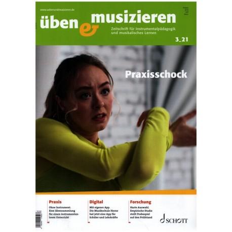 Üben und musizieren 03/2021 Juni / Juli 2021 Praxisschock