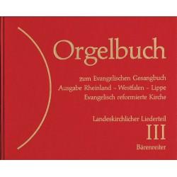 Orgelbuch zum EG : Landeskirchlicher Liederteil Band 3 Ausgabe Rheinland, Westfalen, Lippe