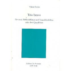Fortin, Viktor: Trio Bravo : für 3 Blockflöten (AAT) Partitur und Stimmen