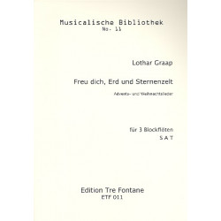 Graap, Lothar: Freu dich Erd und Sternenzelt : Advents- und Weihnachtslieder für3 Blockflöten (SS(A)T)
