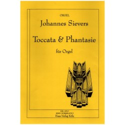 Sievers, Johannes: Toccata und Phantasie für Orgel