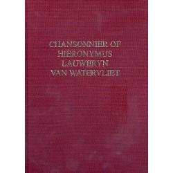Chansonnier of Hieronymus Lauweryn van Waterfliet Faksimile