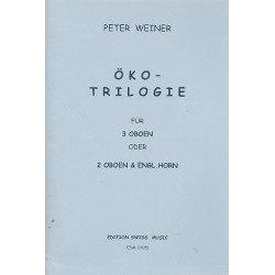 Weiner, Peter: Öko-Triologie : für 3 Oboen (2 Oboen und Englischhorn) 4 Spielpartituren