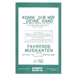 White, Jack (Nußbaum, Horst): Komm gib mir deine Hand und Fahrende Musikanten : für Salonorchester
