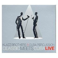 Classic meets Cuba Live : 2 CD's Klazz Brothers and Cuba Percussion
