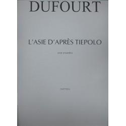 Dufourt, Hugues: L'Asie d'après Tiepolo : pour ensemble (8 instruments) partition