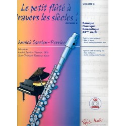 Sarrien-Perrier, Annick: Le petit Fluté à travers les siècles vol.8 Recueil B (+CD) : 7 pièces pour flute et piano