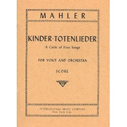 Mahler, Gustav: Kinder-Totenlieder : a cycle of 5 songs for voice and orchestra study score (dt/en)