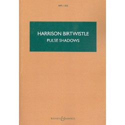 Birtwistle, Harrison: Pulse Shadows : Meditations on Paul Celan for soprano, string quartet and ensemble, score