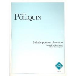 Poliquin, Denis: Ballade pour un chausson : pour violoncelle (alto) et guitare partition et parties
