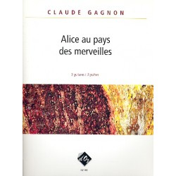 Gagnon, Claude: Alice au pays des merveilles : pour 3 guitares partition et parties
