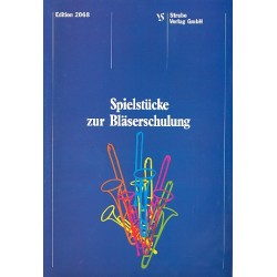 Neubert, Gottfried: Spielstücke zur Bläserschulung : Freie Stücke, Volkslieder und Choralbearbeitungen für 2-4 Bläser