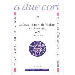 Grossi da Viadana, Lodovico: La Ferrarese à 8 : für 8 Instrumente in 2 Chören (SSAT und ATBB) Partitur und Stimmen