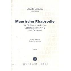 Debussy, Claude: Maurische Rhapsodie für Altsaxophon (Sopransaxophon) und Orchester Partitur