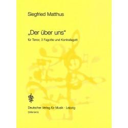 Matthus, Siegfried: Der über uns : für Tenor, 3 Fagotte und Kontrafagott Partitur und Stimmen