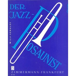 Schulze, Willi: Der Jazzposaunist: Einführung in die spezielle Jazz-Artikulation und -phrasierung