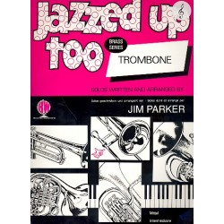 Parker, Jim: Jazzed up too : for trombone (euphonium) and piano (treble clef)