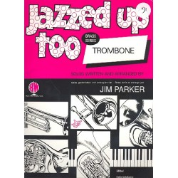 Parker, Jim: Jazzed up too : for trombone (euphonium) and piano (bass clef)