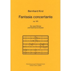 Krol, Bernhard: Fantasia concertante op.125 : f├╝r 2 H├Ârner und Kammerorchester : f├╝r 2 H├Ârner und Klavier