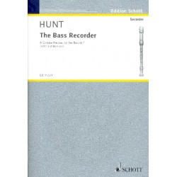 Hunt, Edgar Hubert: The bass recorder : a concise method for the bass in f and great bass in c
