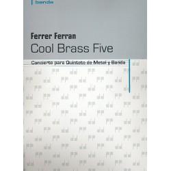 Ferran, Ferrer: Cool Brass Five für 2 Trompeten, Horn, Posaune, Tuba und Blasorchester Partitur