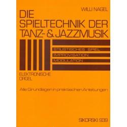 Nagel, Willi: Die Spieltechnik der Tanz- und Jazzmusik : Stilistisches Spiel, Improvisation, Modulation