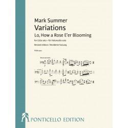 Summer, Mark: Variations Lo, How a Rose E'er Blooming für Violoncello solo (Es ist ein Ros entsprungen)