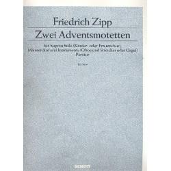 Zipp, Friedrich: 2 Adventsmotetten : für Sopran, Männerchor und Instrumente, Partitur