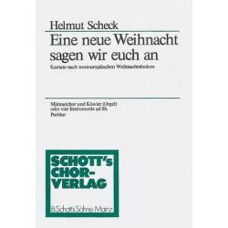 Scheck, Helmut: Eine neue Weihnacht sagen wir euch : für Männerchor und Klavier Partitur (dt)
