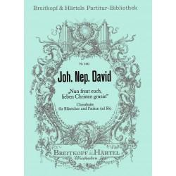 David, Johann Nepomuk: NUN FREUT EUCH LIEBE CHRISTEN CHORALSUITE F.BLAESERCH.+PAUKEN PARTITUR