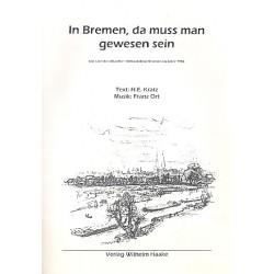 Ort, Franz: In Bremen da muss man gewesen sein: für Klavier (Gesang/Gitarre)