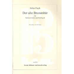 Fucik, Julius: Der alte Brummbär : für Fagott und Salonorchester Partitur und Stimmen