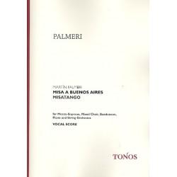 Palmeri, Martín: Misa a Buenos Aires für Mezzosopran, gem Chor, Bandoneon, Klavier und Streichorchester Chorpartitur