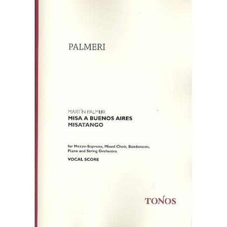 Palmeri, Martín: Misa a Buenos Aires : für Mezzosopran, gem Chor, Bandoneon, Klavier und Streichorchester Chorpartitur
