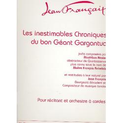 Francaix, Jean: Les inestimables chroniques du bon géant Gargantua pour récitant et orchestre à cordes partition