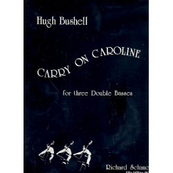 Bushell, Gary: Carry on Caroline : for 3 double basses score and parts