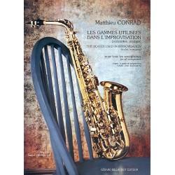 Conrad, Matthieu: Les gammes utilis├®es dans l'improvisation : pour saxophone