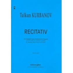 Kurbanov, Tulkun: Recitativ : f├╝r Trompete, Horn, Posaune und Pauken Partitur und Stimmen