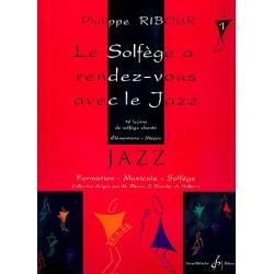 Ribour, Philippe: Le solfège a rendez-vous avec le jazz vol.1 : pour voix et piano
